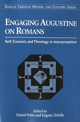 Image for Engaging Augustine on Romans: Self, Context, and Theology in Interpretation (Romans Through History & Culture)