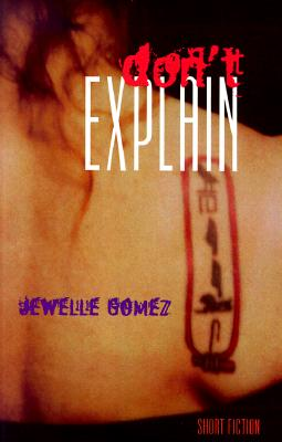 Don't Explain: Short Fiction, Gomez, Jewelle