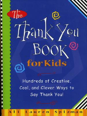 Image for The Thank You Book for Kids: Hundreds of Creative, Cool, and Clever Ways to Say Thank You!