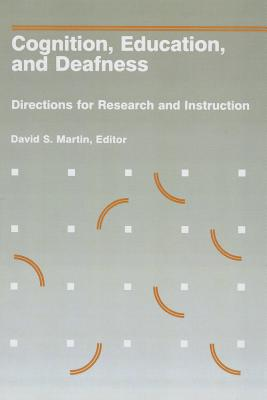 Image for Cognition, Education, and Deafness: Directions for Research and Instruction
