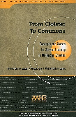 From Cloister To Commons: Concepts and Models for Service Learning in Religious Studies (Service Learning in the Disciplines Series)
