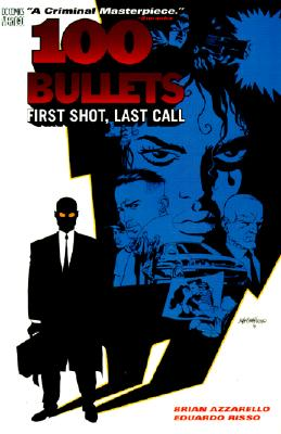 100 BULLETS : FIRST SHOT  LAST CALL, BRIAN AZZARELLO