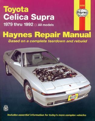 Toyota Celica Supra, 1979-1992 (Haynes Manuals), John Haynes; Mike Stubblefield; O. Wolff