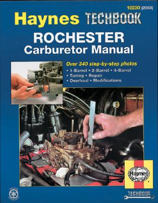 The Haynes Rochester Carburetor Manual 10230 (2068), Stubblefield, Mike; Haynes, John H.