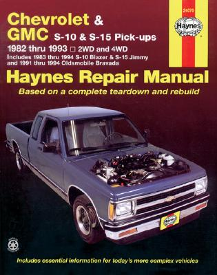 Haynes Chevrolet and Gmc S10 & S-15 Pickups Workshop Manual, 1982-1993: 1982 Thru 1993 2Wd and 4Wd Includes 1983 Thru 1994 S-10 Blazer & S-15 Jimmy and 1991 Thru 1994 Oldsmobile Bravada Automotive Repair Manual, Maddox, Robert