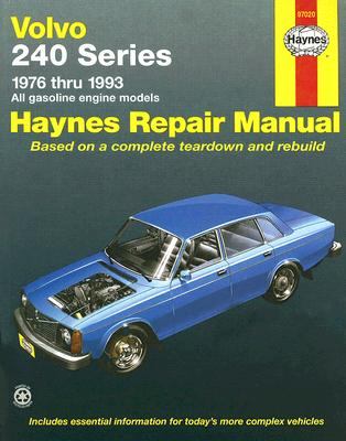 Volvo 240 Series: 1976 Thru 1993 All Gasoline Engine Models (Haynes Repair Manual) (Haynes Manuals), Haynes, John