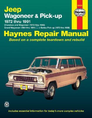 Image for Jeep Wagoneer (72-83), Grand Wagoneer (84-91), Cherokee (72-83) & J-Series Pick-ups (72-88) Haynes Repair Manual (Does not include 1984 and later Comanche Pick-up models.) (Haynes Repair Manuals)