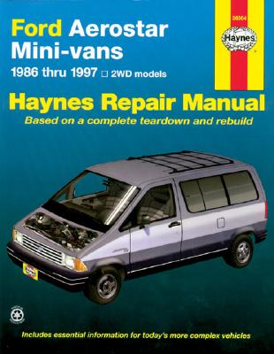 Ford Aerostar Mini Van '86'97 (Haynes Manuals), Haynes (Author)