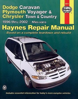 Image for Dodge Caravan, Plymouth Voyager & Chrysler Town & Country including Grand Caravan (96-02) Haynes Repair Manual (Does not include all-wheel drive or alternative fuel models.) (Haynes Repair Manuals)