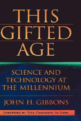 This Gifted Age (Masters of Modern Physics), Gibbons, John C.