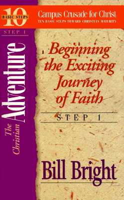 Image for The Christian Adventure: Beginning the Exciting Journey of Faith (Ten Basic Steps Toward Christian Maturity, Step 1) (Ten Basic Steps Toward Christian Maturity, Step 1)