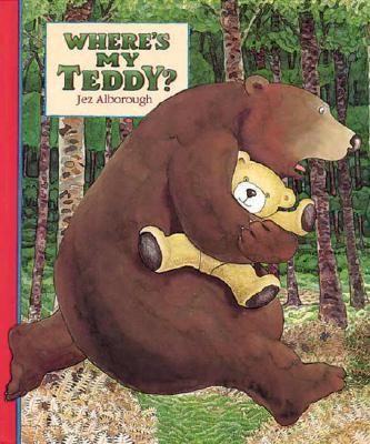 Where's My Teddy?, Alborough, Jez; Alborough, Jez [Illustrator]