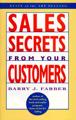 Image for Sales Secrets from Your Customers (State of the Art Selling)