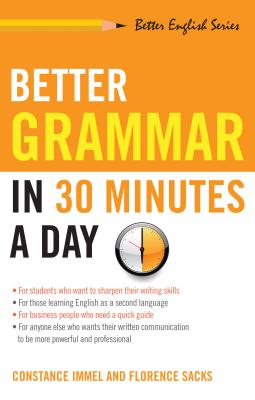 Better Grammar in 30 Minutes a Day (Better English Series), Immel, Constance; Sacks, Florence