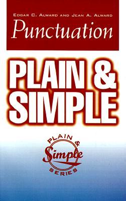 Punctuation Plain & Simple (In Plain English Series), Alward, Edgar C.; Alward, Jean