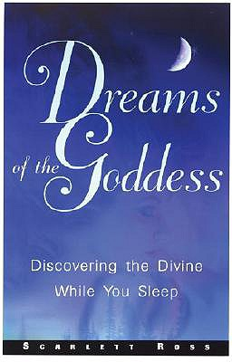 Image for Dreams of the Goddess: Discovering the Divine While You Sleep