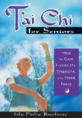 Image for T'ai Chi for Seniors: How to Gain Flexibility, Strength, and Inner Peace