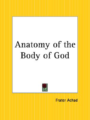 Anatomy of the Body of God, Achad, Frater