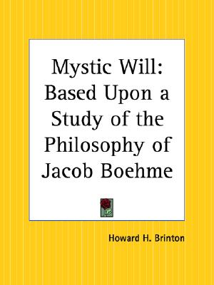Image for Mystic Will: Based Upon a Study of the Philosophy of Jacob Boehme