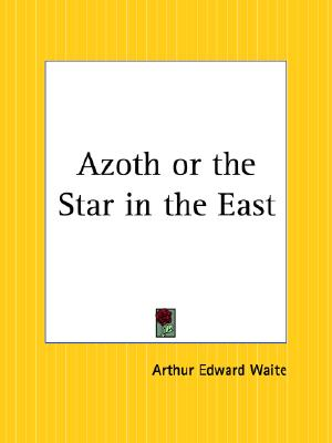 Image for Azoth or the Star in the East