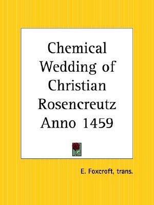Chemical Wedding of Christian Rosencreutz Anno 1459