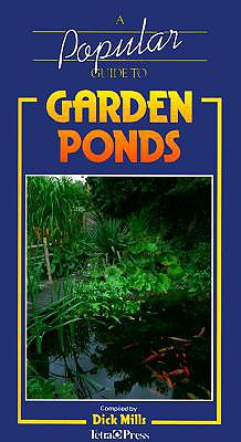 A Popular Guide to Garden Ponds, Mills, Dick