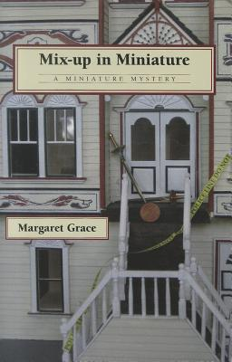 MIX-UP IN MINIATURE, MARGARET GRACE