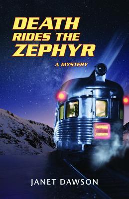 Death Rides the Zephyr: A Mystery, Dawson, Janet