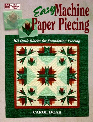 Image for EASY MACHINE PAPER PIECING 65 QUILT BLOCKS FOR FOUNDATION PIERCING