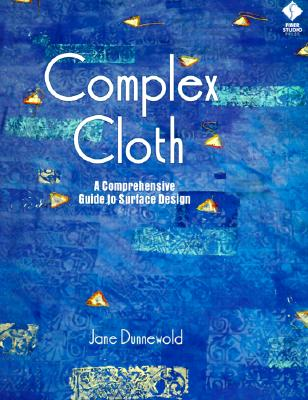 Image for Complex Cloth: A Comprehensive Guide to Surface Design