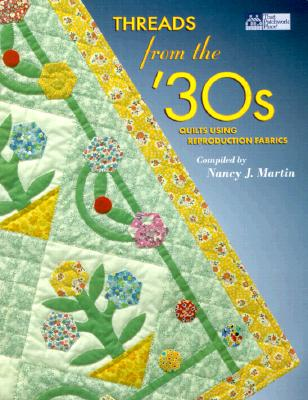Image for Threads from the '30s: Quilts Using Reproduction Fabrics