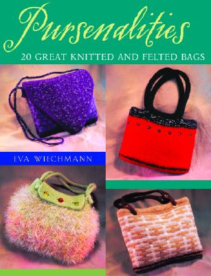 Image for Pursenalities: 20 Great Knitted And Felted Bags