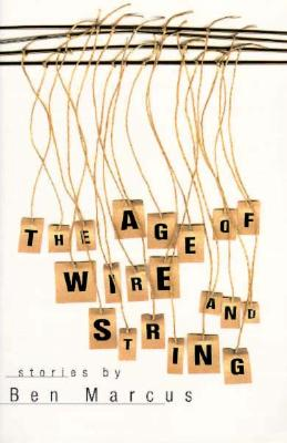 The Age of Wire and String, Marcus, Ben