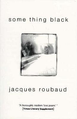 Some Thing Black (French Literature Series), Jacques Roubaud