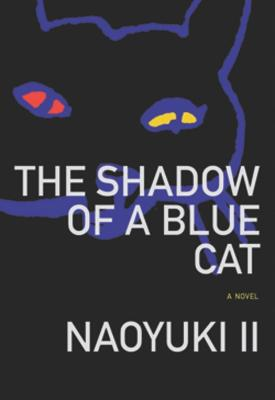 Shadow of a Blue Cat (Japanese Literature (Dalkey)), II, Naoyuki
