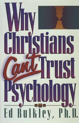 Image for Why Christians Cant Trust Psychology