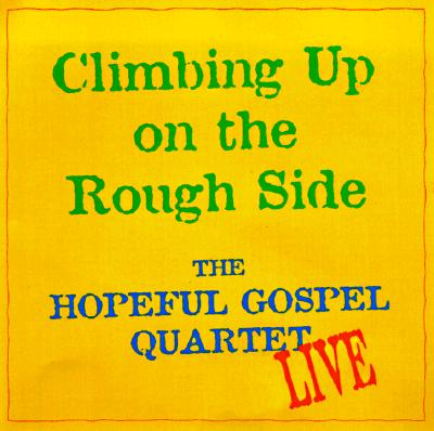 Climbing Up on the Rough Side, Gospel, Hopeful
