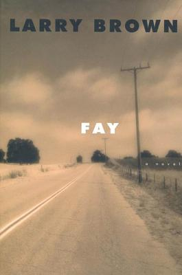 Fay : A Novel, LARRY BROWN