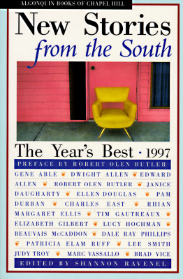 New Stories from the South: The Year's Best, 1997, Ravenel, Shannon [Editor]