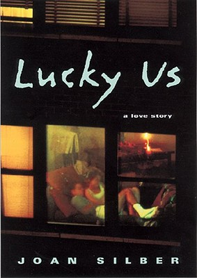 Lucky Us, Joan Silber