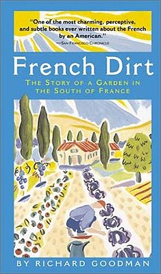 Image for French Dirt: The Story of a Garden in the South of France