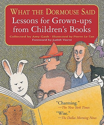 What The Dormouse Said: Lessons For Grown-ups From Children's Books, Gash, Amy [Editor]