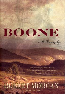 Boone: A Biography, Robert Morgan