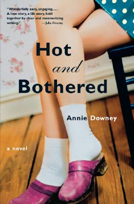 Hot and Bothered: A Novel, Downey, Annie