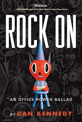 Rock On: An Office Power Ballad, Kennedy, Dan