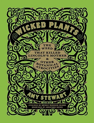 Image for Wicked Plants: The Weed That Killed Lincoln's Mother and Other Botanical Atrocities