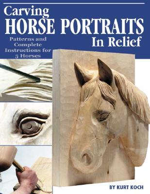 Image for Carving Horse Portraits in Relief: Patterns and Complete Instructions for 5 Horses