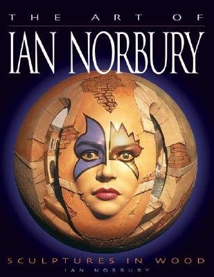 Art of Ian Norbury: Sculptures in Wood, Norbury, Ian