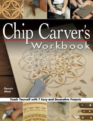 Image for Chip Carver's Workbook: Teach Yourself with 7 Easy & Decorative Projects (Fox Chapel Publishing) Learn Step-by-Step: Tools, Techniques, Lettering, & Finishing for Beginners, with How-To Photos