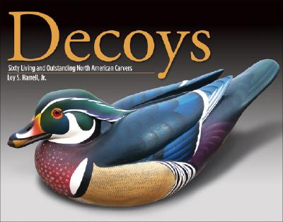 Image for Decoys: Sixty Living and Outstanding North American Carvers